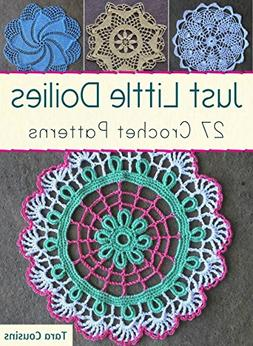 Just Little Doilies: 27 Crochet Patterns